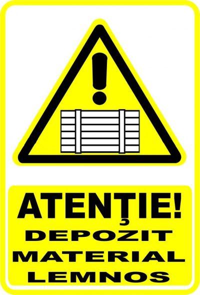 """Indicator de securitate de avertizare """"Atentie Depozit material lemnos"""""""