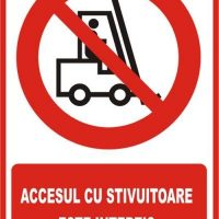 """Indicator de securitate de interzicere """"Accesul cu stivuitoare este interzis"""""""