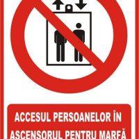 """Indicator de securitate de interzicere """"Accesul persoanelor in ascensorul pentru marfa este interzis"""""""