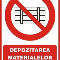 """Indicator de securitate de interzicere """"Depozitarea materialelor este interzisa"""""""