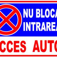 """Indicator de securitate de informare generala """"Nu blocati intrarea Acces auto"""""""